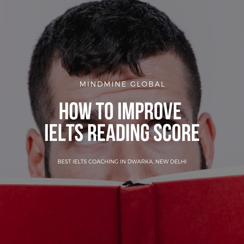 Best ielts coaching in dwarka sector 12 to improve ielts reading score