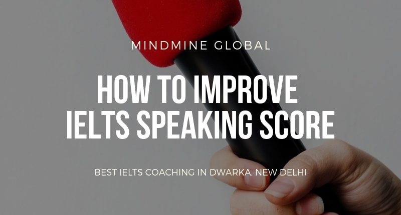 How to improve IELTS Speaking Score from 6 to 7 & Beyond