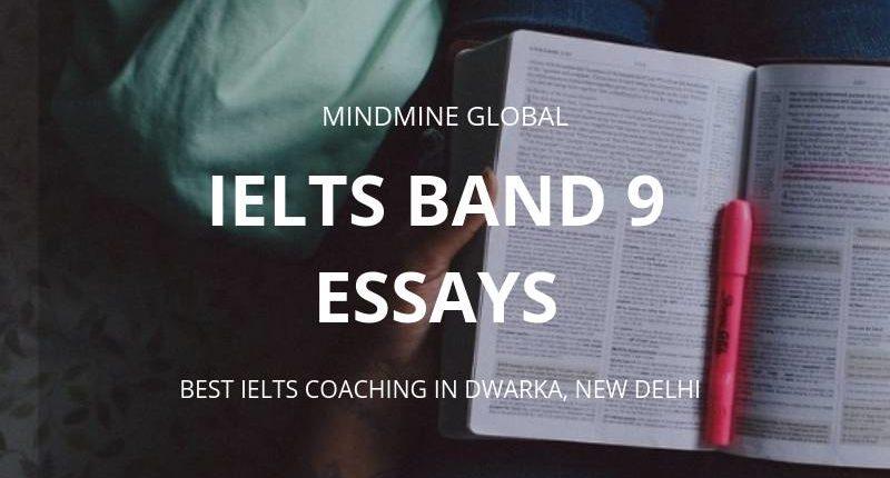 IELTS Band 9 Essays | Mindmine Global | Sample Essays
